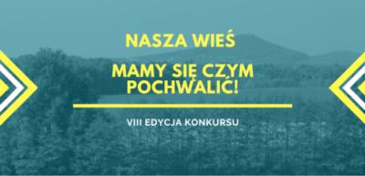 """""""Nasza wieś – mamy się czym pochwalić!"""" – ruszyła VIII edycja konkursu"""