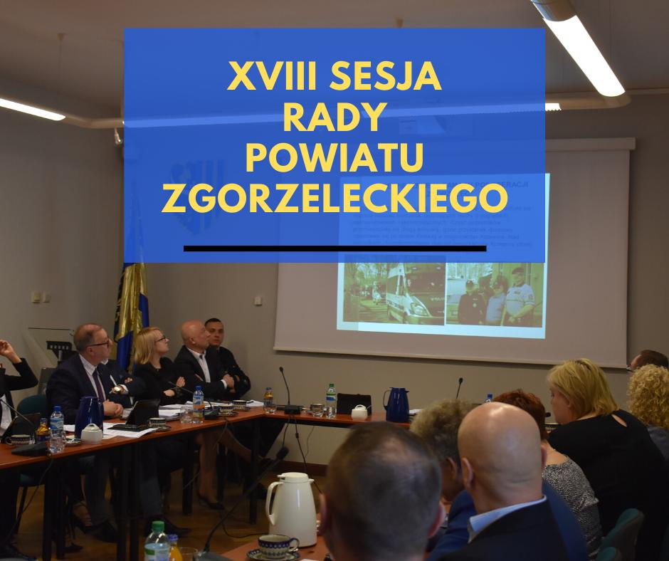 XVIII sesja Rady Powiatu Zgorzeleckiego