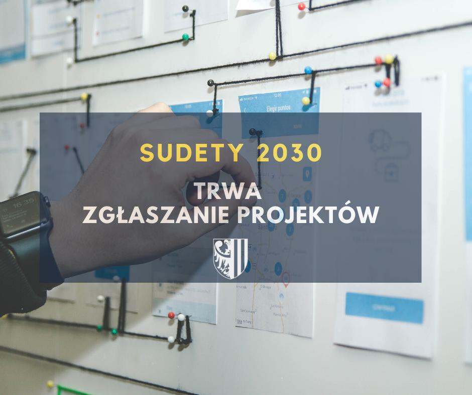 UWAGA – wydłużenie terminu zgłaszania wniosków | Sudety 2030 – trwa zgłaszanie projektów