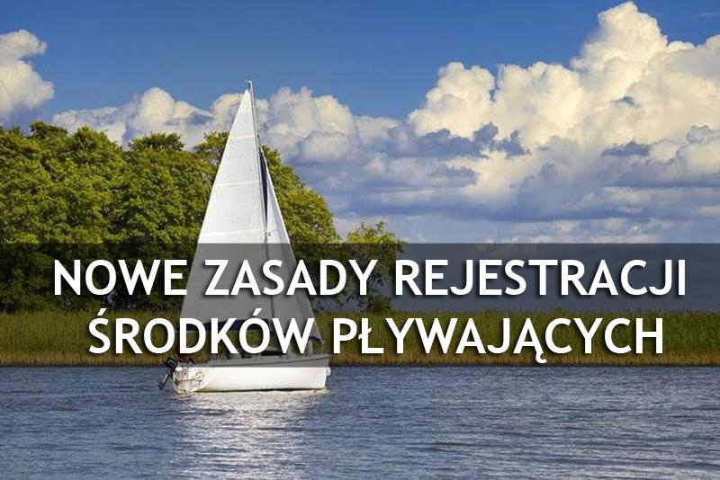 Od 1 sierpnia nowe zasady rejestracji środków pływających.