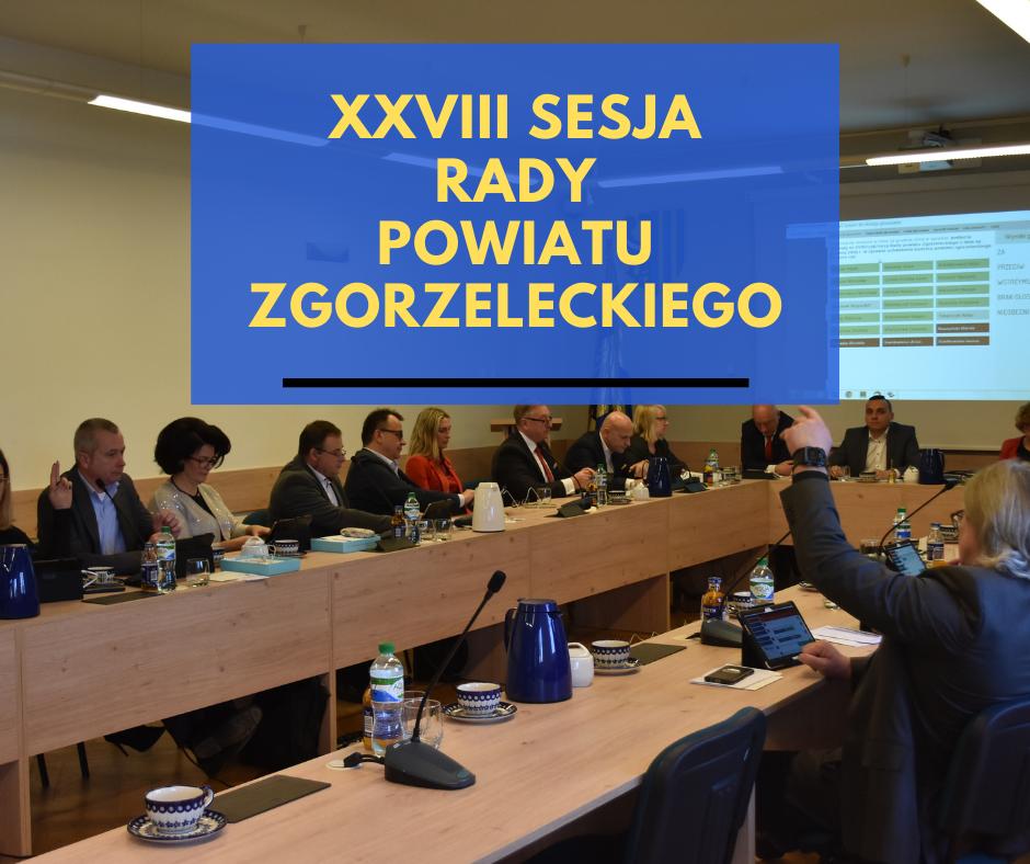 XXVIII sesja Rady Powiatu Zgorzeleckiego