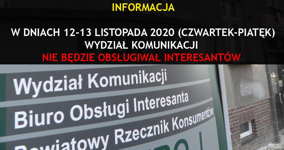 INFORMACJA: W DNIACH 12-13.11.2020 WYDZIAŁ KOMUNIKACJI NIE OBSŁUGUJE INTERESANTÓW