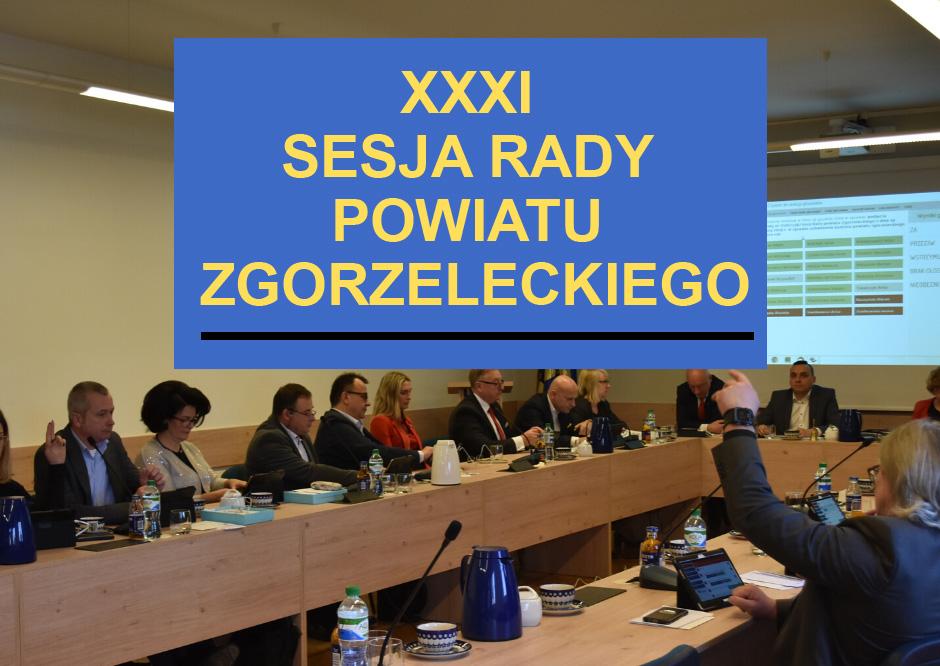 XXXI sesja Rady Powiatu Zgorzeleckiego – 1 kwietnia 2021