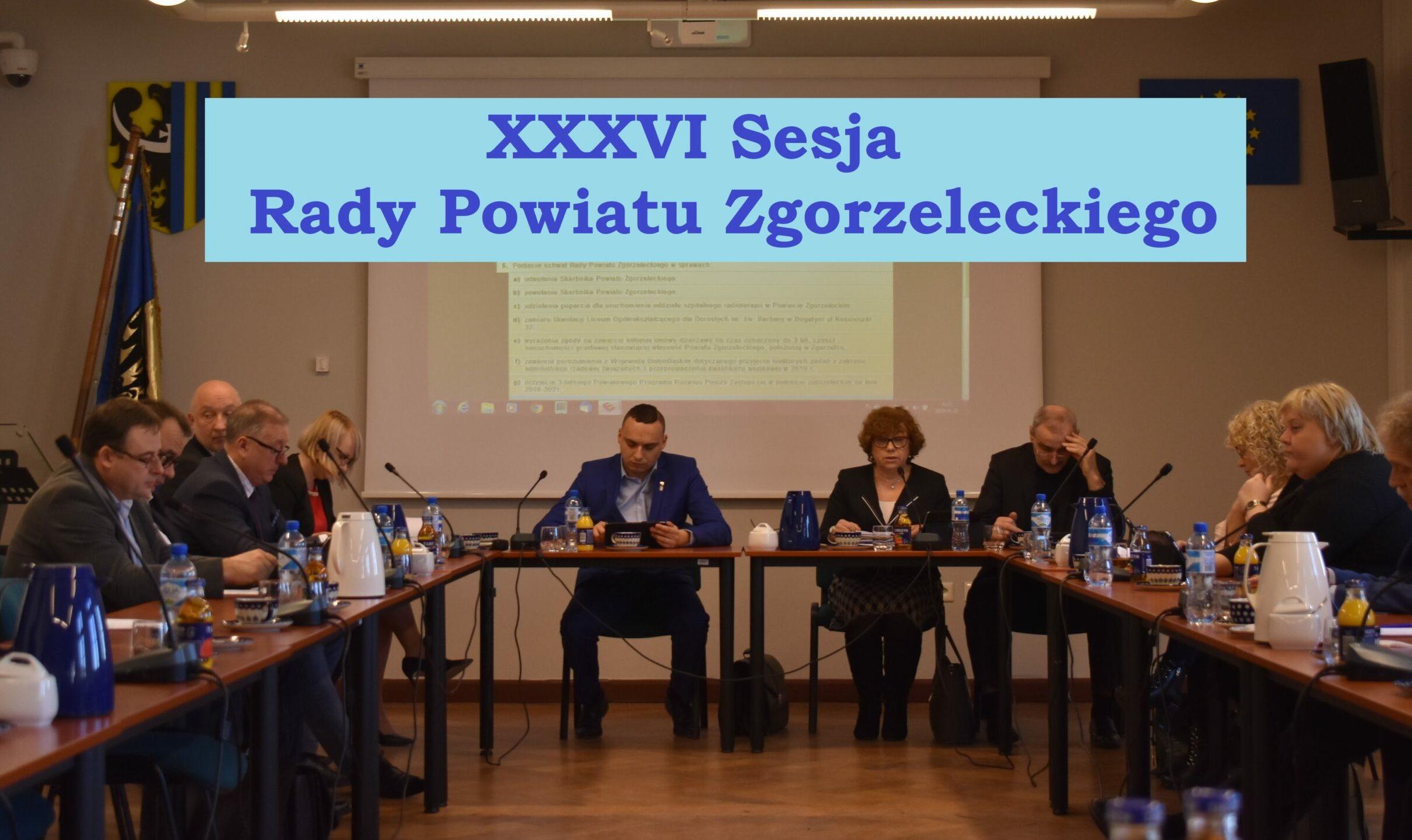 XXXVI sesja Rady Powiatu Zgorzeleckiego